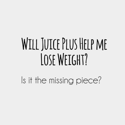 Will Juice Plus help me lose weight?