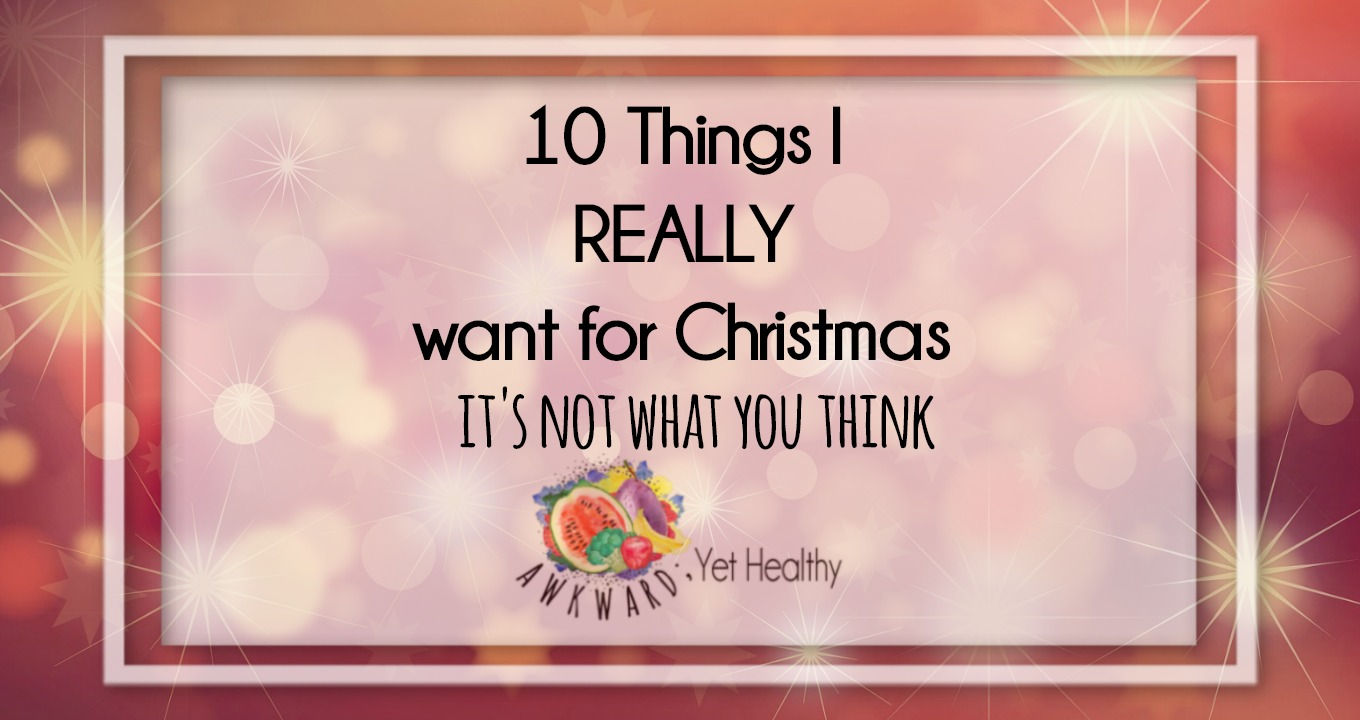 10 Things I REALLY want for Christmas