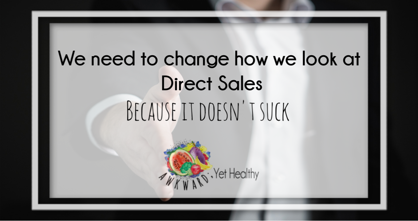 We need to change how we look at Direct Sales