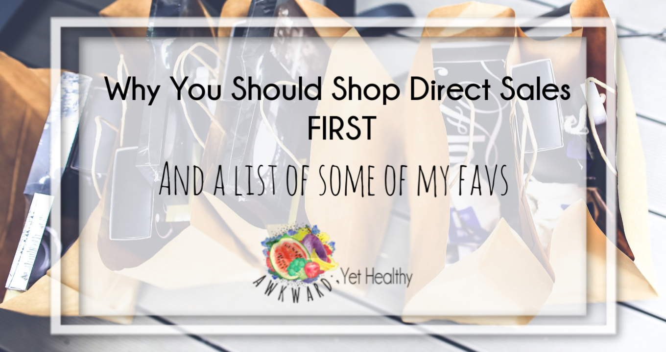 Why You Should Shop Direct Sales FIRST