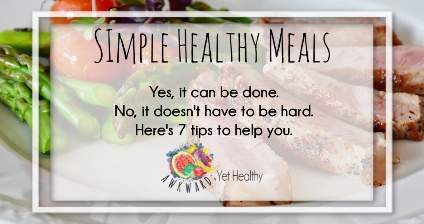 7 Tricks to making a simple healthy family meal