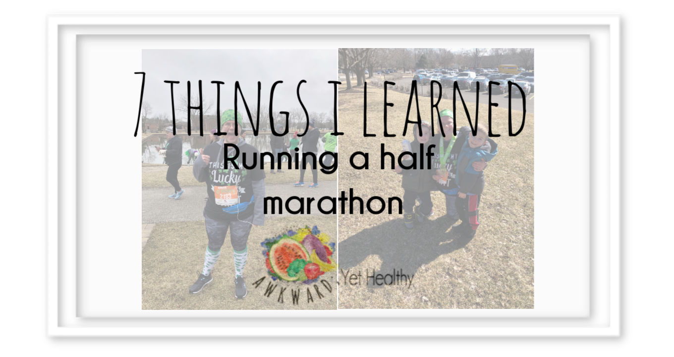7 Things I Learned About Myself running a Half Marathon