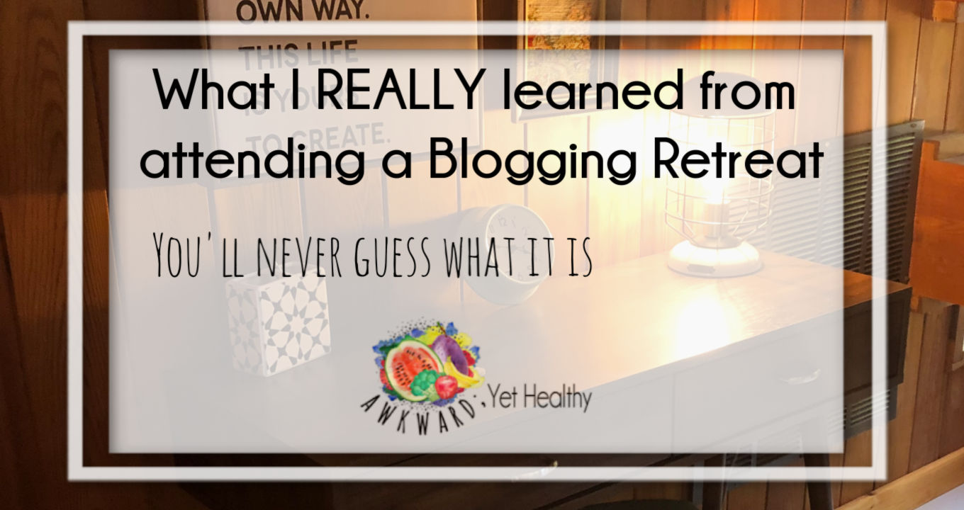 What I REALLY learned from attending a Blogging Retreat