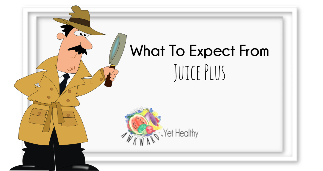 What to Expect when you start taking Juice Plus
