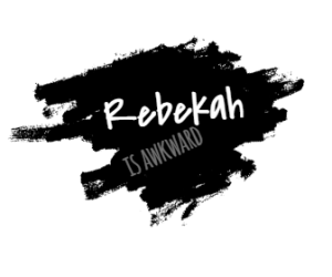 Rebekah is Awkward Signature