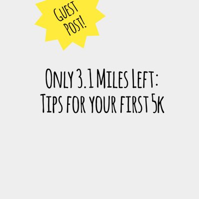 Only 3.1 Miles Left! Tips for Your First 5K