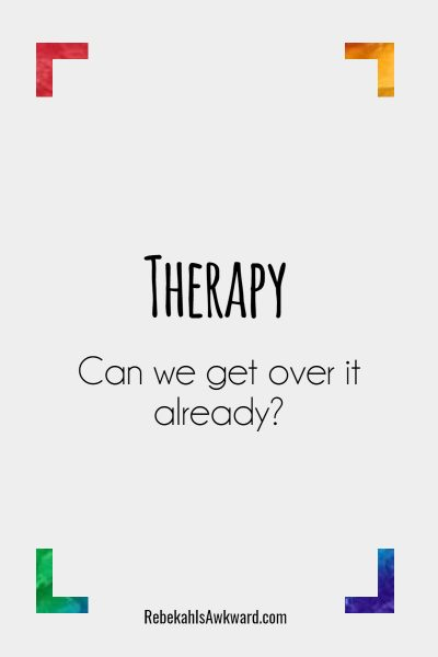 therapy is not for the weak
