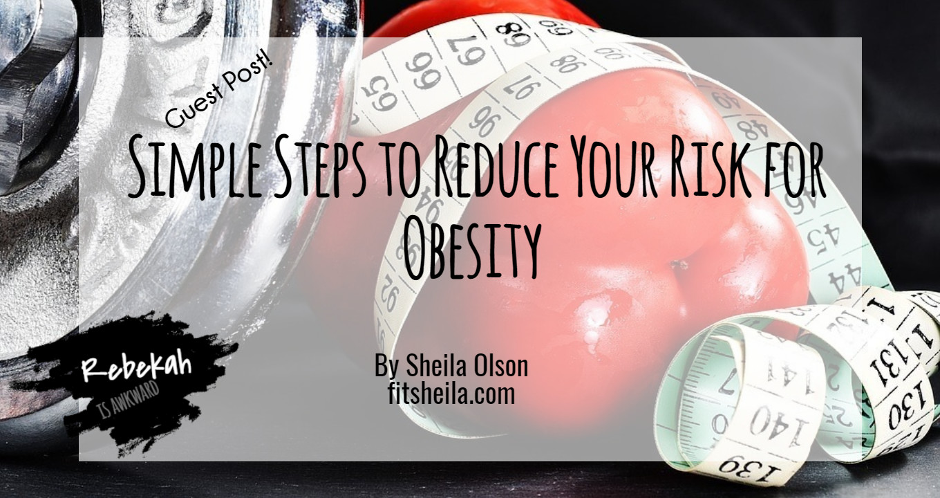 Simple Steps to Reduce Your Risk for Obesity