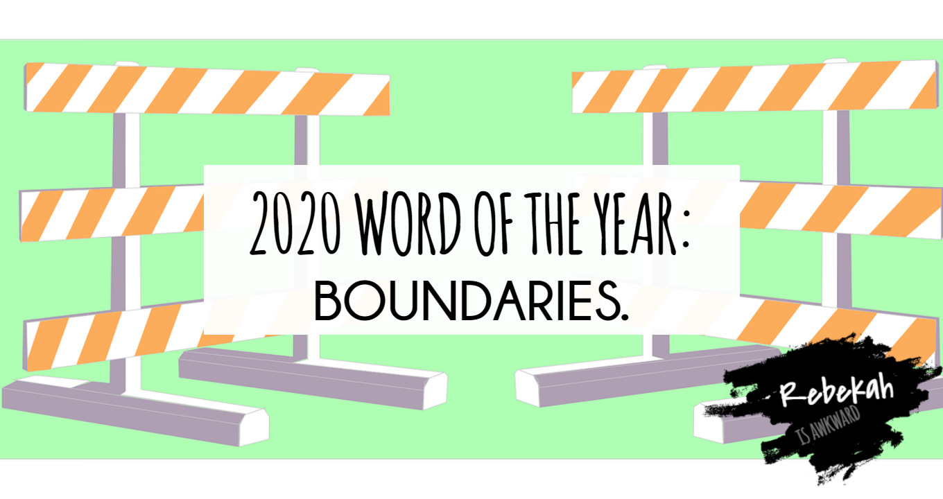 2020 – My Word of the Year: BOUNDARIES
