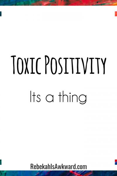 toxic positivity is real