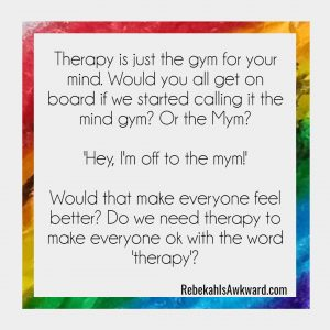 Therapy is exercise for your mind